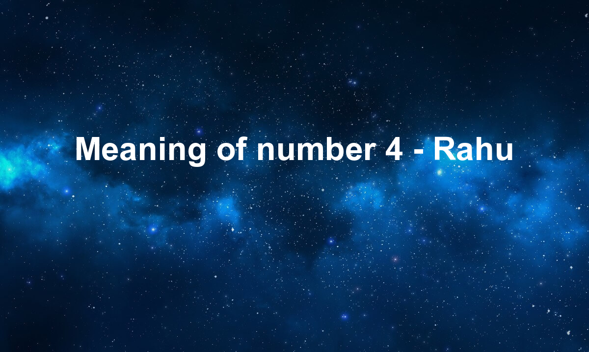 Meaning of number 4 - Rahu
